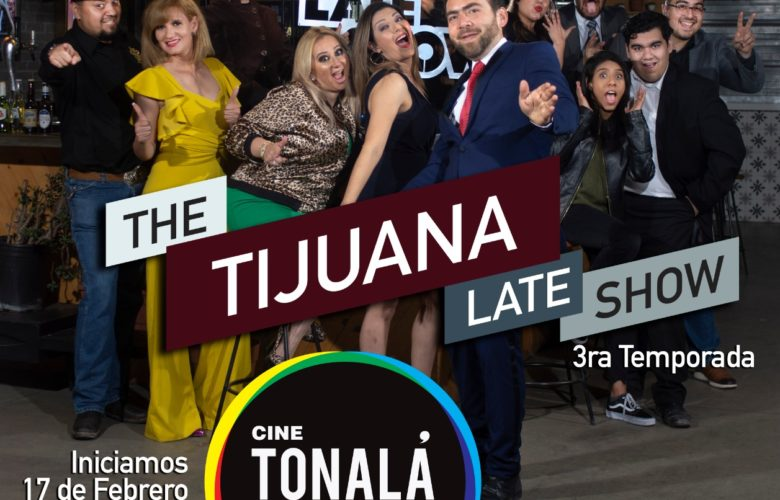 "Presentan Tercer Temporada de ""The Tijuana Late Show"""