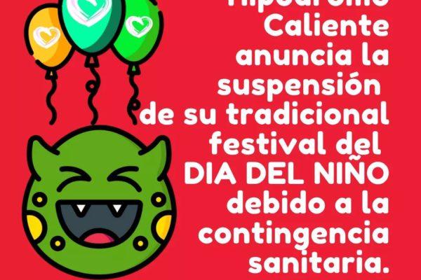 Se suspende Festival del Día del Niño del Hipódromo Caliente por la Contingencia Sanitaria